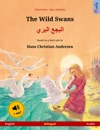 The Wild Swans    English  Arabic Bilingual Childrens Book Based On A Fairy Tale By Hans Christian Andersen Age 4-6 And Up With Mp3 Audiobook For Download