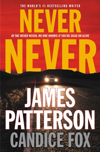 James Patterson & Candice Fox - Never Never
