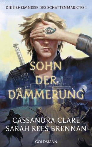 Cassandra Clare & Sarah Rees Brennan - Sohn der Dämmerung