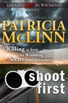 Shoot First Caught Dead In Wyoming Book 3