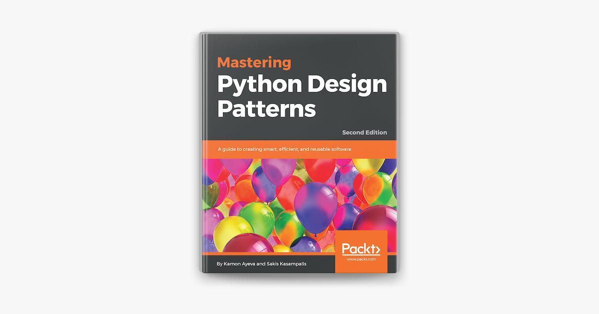 Mastering Python Design Patterns On Apple Books