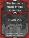 The Society Of Misfit Stories PresentsVolume One