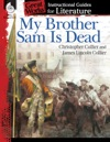 My Brother Sam Is Dead Instructional Guides For Literature
