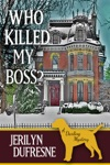Who Killed My Boss