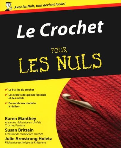 Julie Armstrong Holetz, Susan Brittain, Karen Manthey & Béatrice Simon - Le crochet Pour les Nuls