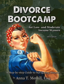 Divorce Bootcamp for Low- and Moderate-Income Women (6th Edition)