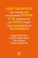 Qué hacemos frente a la crisis ecológica