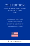 Protocol Gas Verification Program And Minimum Competency Requirements For Air Emission Testing US Environmental Protection Agency Regulation EPA 2018 Edition