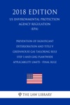 Prevention Of Significant Deterioration And Title V Greenhouse Gas Tailoring Rule Step 3 And GHG Plantwide Applicability Limits - Final Rule US Environmental Protection Agency Regulation EPA 2018 Edition