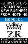The First Steps To Starting Your New Business From Nothing