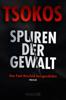 Spuren der Gewalt - Michael Tsokos