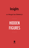 Insights on Margot Lee Shetterly's Hidden Figures by Instaread