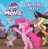 My Little Pony The Movie Pony Pirate Party