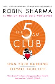 The 5 AM Club - Robin Sharma book summary
