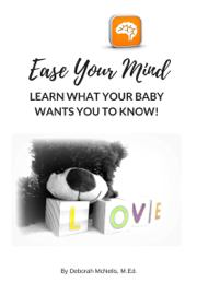Ease Your Mind and Learn What Your Baby Wants You to Know! book