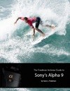 The Friedman Archives Guide To Sonys Alpha 9