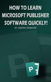 How to Learn Microsoft Publisher Software Quickly - Andrei Besedin