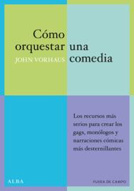 Cómo orquestar una comedia book