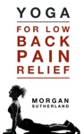 Yoga For Low Back Pain Relief 21 Restorative Yoga Poses For Back Pain