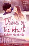 Desires Of The Heart A Christian Romance Novella