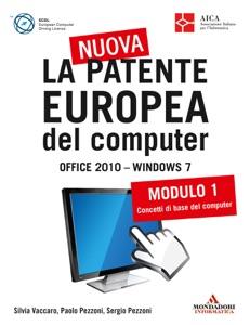 La nuova patente europea del computer. Office 2010 - Windows 7 (1) Book Cover
