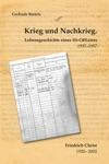 Krieg Und Nachkrieg Lebensgeschichte Eines SS-Offiziers 1937-1957