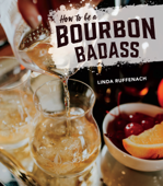 Ibooks top beverages and wine cookbook ebook best sellers how to be a bourbon badass linda ruffenach cover art fandeluxe Images