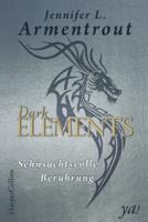 Jennifer L. Armentrout - Dark Elements 3 - Sehnsuchtsvolle Berührung artwork