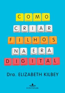 Como criar filhos na era digital Capa de livro