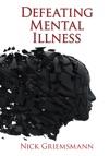 Defeating Mental Illness