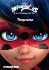 Tempestosa Miraculous Le Storie Di Ladybug E Chat Noir