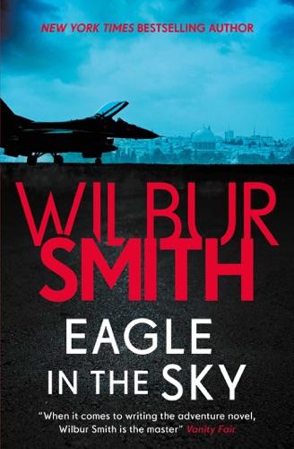 Wilbur Smith - Eagle in the Sky