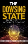 The Dowsing State Secret Key To Accurate Dowsing