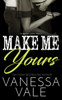 Vanessa Vale - Make Me Yours artwork