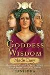 Goddess Wisdom Made Easy