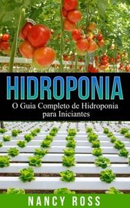 Hidroponia: O Guia Completo de Hidroponia para Iniciantes Book Cover
