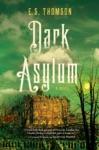 Dark Asylum A Novel Jem Flockhart Mysteries
