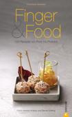Finger & Food - 100 Rezepte von Party bis Picknick - Ein Kochbuch