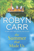 Robyn Carr - The Summer That Made Us artwork