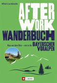 Wanderführer München: Raus aus dem Büro – rein in die Bayerischen Voralpen!