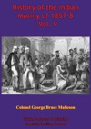 History Of The Indian Mutiny Of 1857-8  Vol V Illustrated Edition