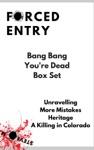 Forced Entry - Bang Bang Youre Dead Box Set