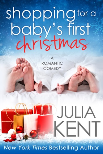 Julia Kent - Shopping for a Baby's First Christmas