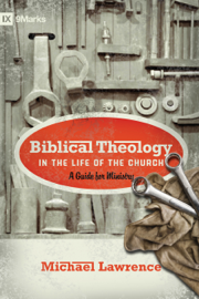 Biblical Theology in the Life of the Church (Foreword by Thomas R. Schreiner) book