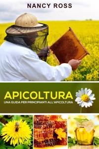 Apicoltura: Una guida per principianti all'apicoltura da Nancy Ross