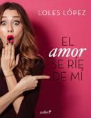 Download and Read Online El amor se ríe de mí