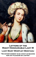 Letters Of The Right Honourable Lady M