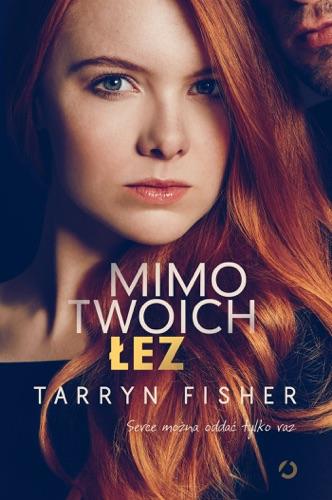 Tarryn Fisher - Mimo twoich łez