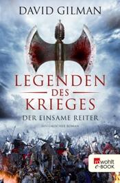 Download and Read Online Legenden des Krieges: Der einsame Reiter
