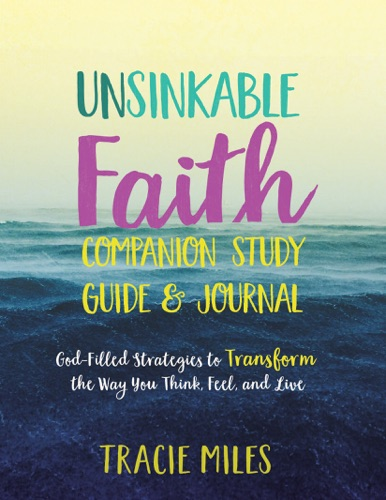 Unsinkable Faith Study Guide - Tracie Miles - Tracie Miles